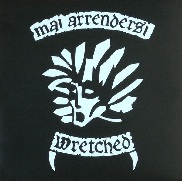 Wretched Mai Arrendersi 7 Quot Agipunk Crust Punk Metal